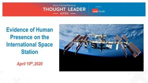 VIDEO: Thought Leader Series - Evidence of Human Presence on the International Space Station