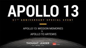 VIDEO: Thought Leader Series - Apollo 13 Mission Memories & Apollo to Artemis panels